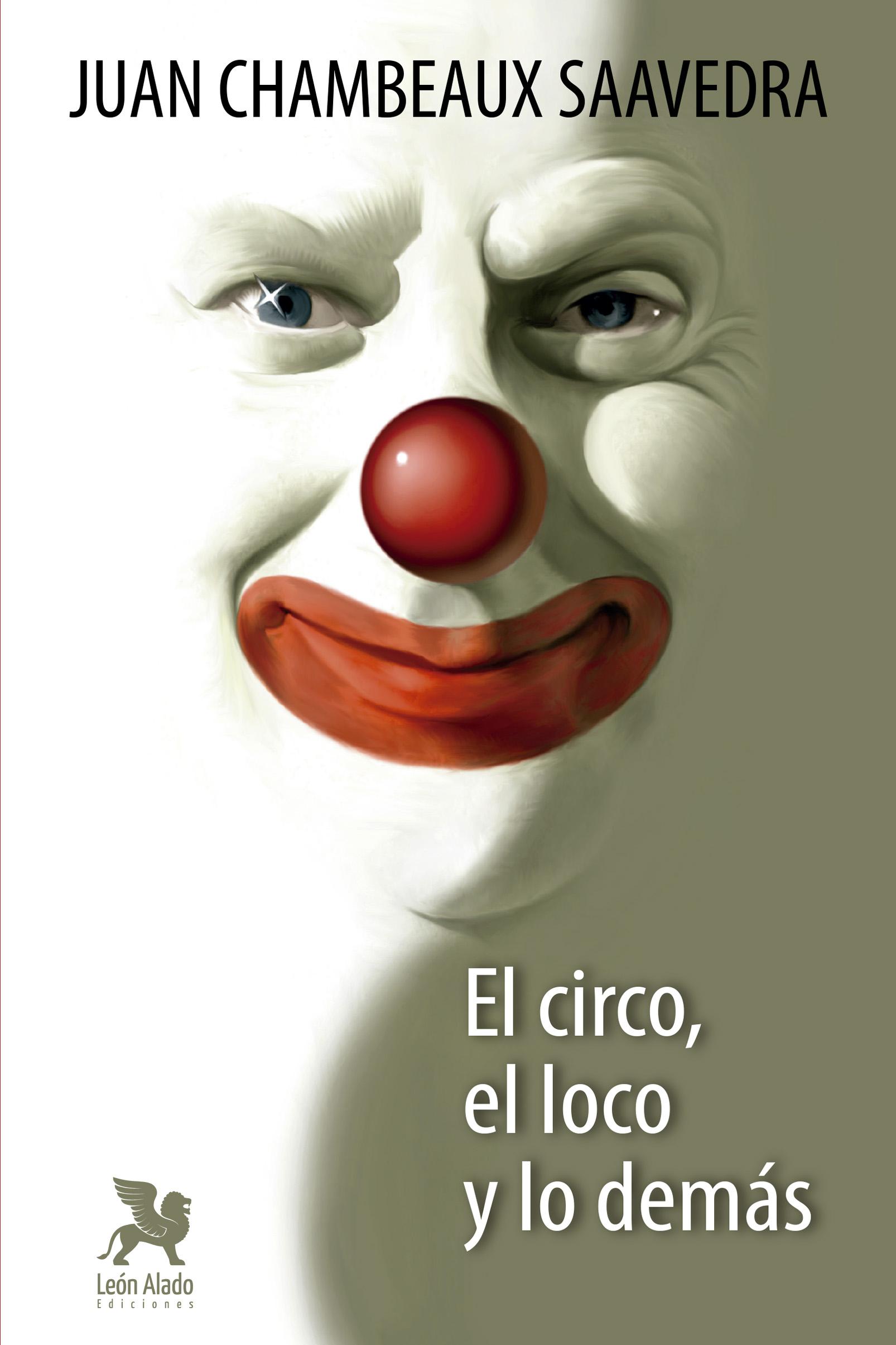 El Circo, el loco y lo demás