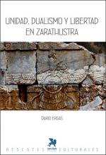 Unidad, dualismo y libertad en Zarathustra